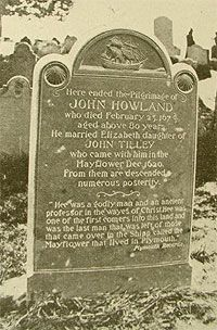 John Howland - my Mayflower ancestor. He is buried in the Burial Hill Cemetery in Plymouth, MA.