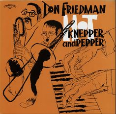Don Friedman: Hot Knepper and Pepper. Label: Progressive (1990). Illustration by David Stone Martin.