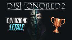 Dishonored 2 - Deviazione letale - Guida Trofei / Obiettivi