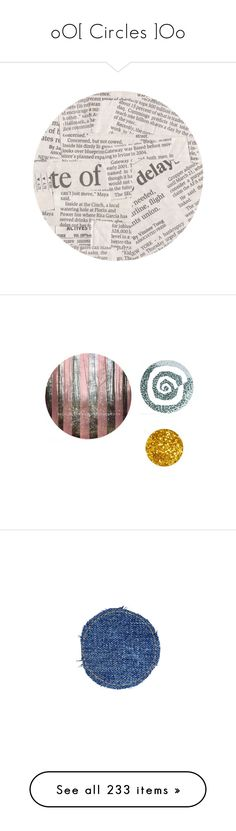 """""""oO[ Circles ]Oo"""" by it-is-just-me ❤ liked on Polyvore featuring circles, fillers, backgrounds, text, words, quotes, effects, round, circular and borders"""