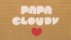 Papa Cloudy ♥ by Akiko McQuerrey--sweet stop motion animation