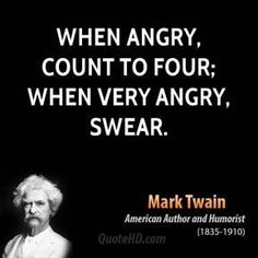Mark Twain Quotes | QuoteHD..... I couldn't agree more, there's something about swearing that makes u feel so much better afterwards!