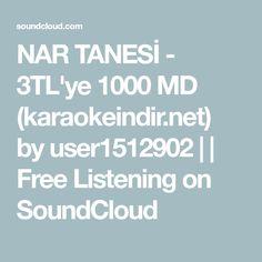 NAR TANESİ  -  3TL'ye 1000 MD (karaokeindir.net) by user1512902 |   | Free Listening on SoundCloud