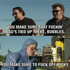 Facebook.com/Bubbleisms. Trailer Park Boys. Julian . Ricky Swearnet
