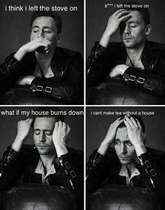 The biggest problem about his house on fire is that he can't make tea. I love this.