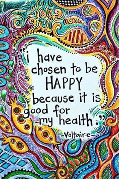 """Brightly Colored Art Print- """"I have chosen to be happy because it is good for my health""""- Voltaire quote – zitieren Happy Quotes, Great Quotes, Quotes To Live By, Me Quotes, Inspirational Quotes, Friend Quotes, Funny Quotes, Monday Quotes, Peace Quotes"""