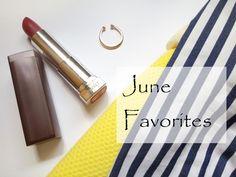 June Favorites | Summer Love