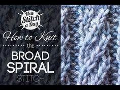 How to Knit the Broad Spiral Rib Stitch  looks good from either side    good for hats, scarves