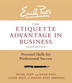 The Eitquette Advantage in Business - Additional guidance and information on the website.