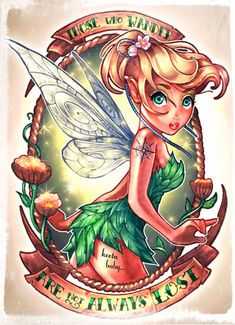 "Tinkerbell: a Fairy Fantasy: That's an amazing quote alongside the evanescence Tinkerbell, ""Those who wander are not always lost""! Although it was written by the other king of tales, J.R.R. Tolkien."
