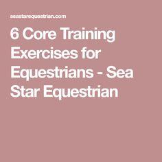 6 Core Training Exercises for Equestrians - Sea Star Equestrian
