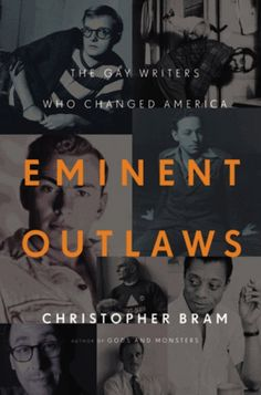 Eminent Outlaws By Christopher Bram | 27 Must Have Queer Summer Reads