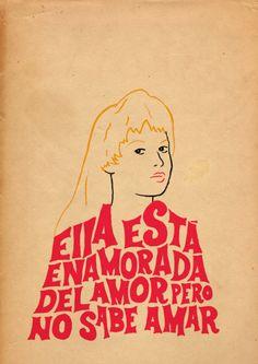 Rájale! Ella está enamorada del amor pero no sabe amar... gran ilustración!
