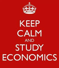 Keep Calm and Study Economics!