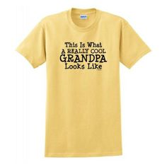 Grandpa gifts. This is what a really cool grandpa looks like T shirt