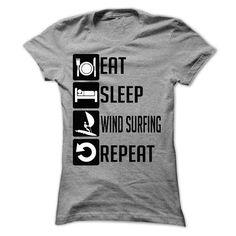 Eat, Sleep, wind surfing and Repeat T Shirts, Hoodie Sweatshirts