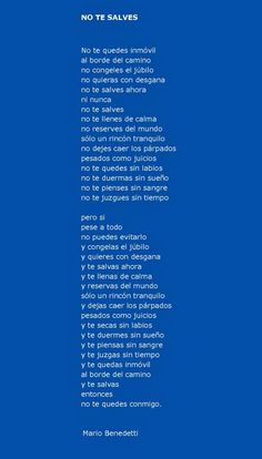 No te salves - Mario Benedetti mi poema favorito! Post Quotes, Words Quotes, Me Quotes, Sayings, Famous Phrases, Famous Quotes, Italian Quotes, Poetry Books, Good Advice