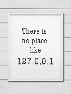 Printable digital art for nerds:  There Is No Place Like 127.0.0.1  PRINTABLES…
