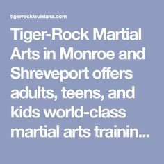 Tiger-Rock Martial Arts in Monroe and Shreveport offers adults, teens, and kids world-class martial arts training in various styles. Perfect Image, Perfect Photo, Love Photos, Cool Pictures, Louisiana, Martial Arts Training, Thats Not My, Join, My Love