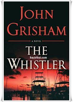 The Whistler -A Novel By John Grisham October 25, 2016 | Thriller | English | Epub | 1 MB