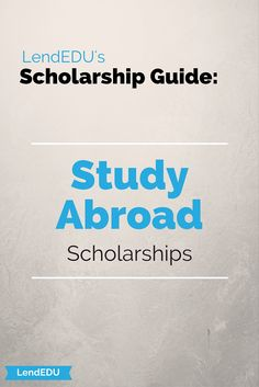 LendEDU's Scholarship Guide: Study Abroad