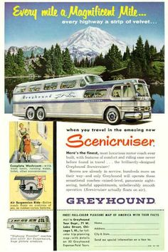 The GM PD-4501 Scenicruiser, manufactured exclusively for The Greyhound Corporation, was a three-axle monocoque two-level coach used by Greyhound from July 1954 into the 1970s.