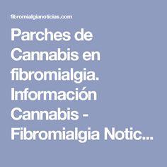 Parches de Cannabis en fibromialgia. Información Cannabis - Fibromialgia Noticias