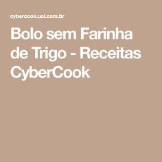 Bolo sem Farinha de Trigo - Receitas CyberCook