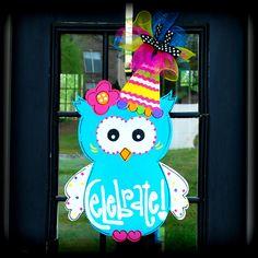 Birthday Door Hanger: Owl, Birthday Door Decoration, Owl Party Decoration by LooLeighsCharm on Etsy https://www.etsy.com/listing/129580670/birthday-door-hanger-owl-birthday-door