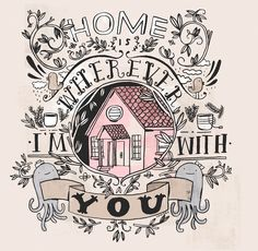 Home is wherever I'm with you - lyrics by Edward Sharpe & The Magnetic Zeros