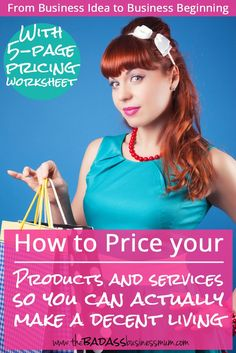 How to Price your Products and Services so you actually Make a Living