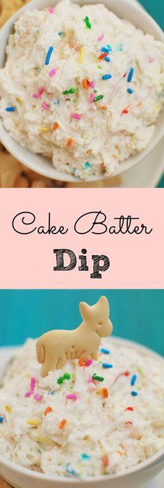 Cake Batter Dip for birthday parties Recipes Pinterest Cake