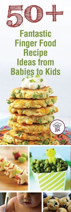 Over 80 easy and healthy finger food ideas for toddlers plus simple 50 fantastic finger food recipe ideas from babies to kids forumfinder Image collections