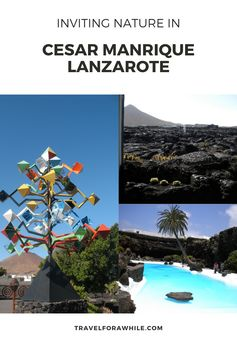 Cesar Manrique and his Amazing Influence on Lanzarote Island