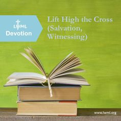 A SALVATION and WITNESSING-themed devotional from LWML for personal or group use to print, study and share.