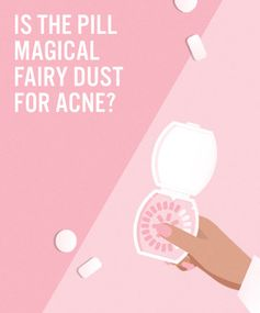Is the Pill Magical Fairy Dust for Acne?