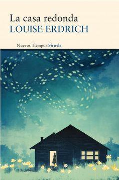 Louise Erdrich: La casa redonda