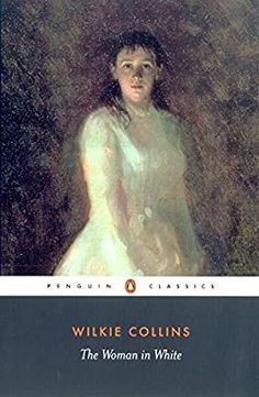 The Woman in White (Penguin Classics): Collins, Wilkie, Sweet, Matthew, Sweet, Matthew, Sweet, Matthew: 9780141439617: Amazon.com: Books
