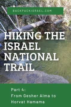 Hiking the Israel National Trail: From Gesher Alma to Horvat Hamama - Backpack Israel