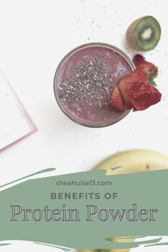 Benefits of Protein Powder and the Multi-Purposeful One I Love!