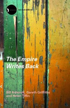 The Empire Writes Back: Theory and Practice in Post-Colonial Literatures, 2nd Edition (Paperback) - Routledge