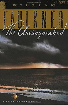 The Unvanquished: The Corrected Text Faulkner, William
