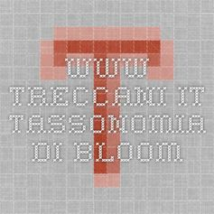 www.treccani.it tassonomia di Bloom