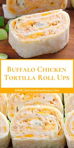 Buffalo Chicken Tortilla Roll Ups - Delicious Home Recipes