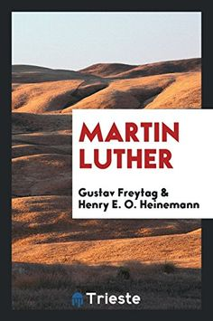 Martin Luther by Gustav Freytag https://www.amazon.com/dp/0649248120/ref=cm_sw_r_pi_dp_U_x_PzKvAbH6YH210