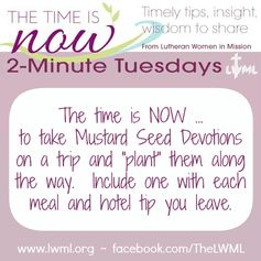 Buy or download our popular Mustard Seed devotions here:  http://www.lwml.org/mustard-seed-devotions
