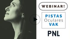 Webinar PNL Práctica: Pistas Oculares VAK (Practitioner PNL Online) | Consigue tu Certificación AUNLP (R)...