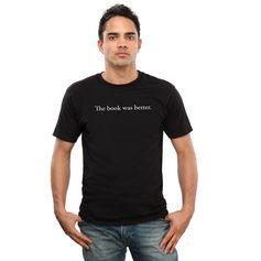 The Book Was Better T-shirt (Size: Medium)
