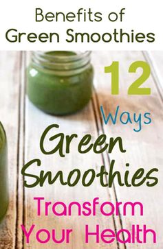 Feeling tired or run down? 12 #Health transforming benefits of #Green smoothies. #lose weight