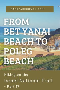Hiking from Bet Yanai Beach to Poleg Beach- Backpack Israel